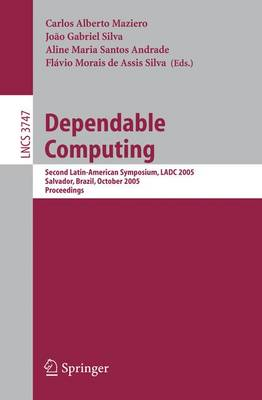 Dependable Computing: Second Latin-American Symposium, LADC 2005, Salvador, Brazil, October 25-28, 2005, Proceedings
