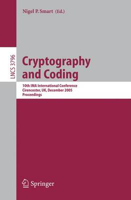 Cryptography and Coding: 10th IMA International Conference, Cirencester, UK, December 19-21, 2005, Proceedings