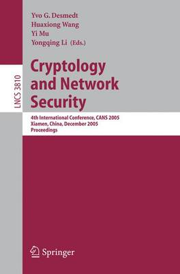 Cryptology and Network Security: 4th International Conference, CANS 2005, Xiamen, China, December 14-16, 2005, Proceedings