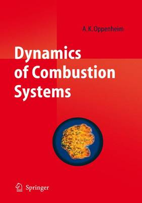 Dynamics of Combustion Systems: Their Exothermic Character, Fluid Dynamic Features, and Explosive Nature