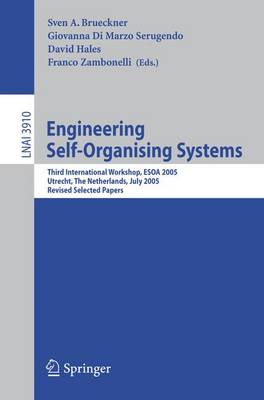 Engineering Self-Organising Systems: Third International Workshop, ESOA 2005, Utrecht, The Netherlands, July 25, 2005, Revised Selected Papers