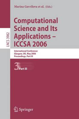 Computational Science and Its Applications - ICCSA 2006: International Conference, Glasgow, UK, May 8-11, 2006, Proceedings, Part III