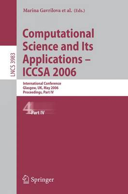 Computational Science and Its Applications - ICCSA 2006: International Conference, Glasgow, UK, May 8-11, 2006, Proceedings, Part IV