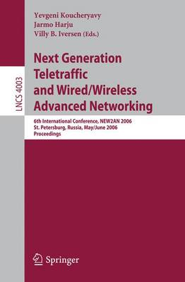 Next Generation Teletraffic and Wired/Wireless Advanced Networking: 6th International Conference, NEW2AN 2006, St. Petersburg, Russia, May 29-June 2, 2006, Proceedings