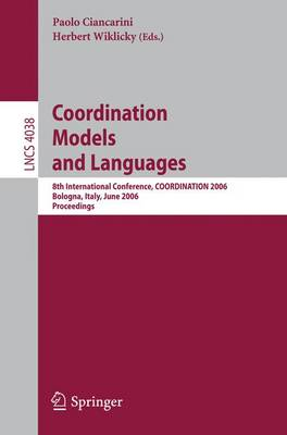 Coordination Models and Languages: 8th International Conference, COORDINATION 2006, Bologna, Italy, June 14-16, 2006, Proceedings