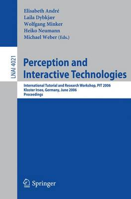 Perception and Interactive Technologies: International Tutorial and Research Workshop, Kloster Irsee, PIT 2006, Germany, June 19-21, 2006