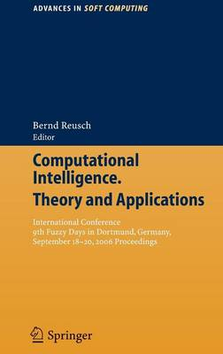 Computational Intelligence, Theory and Applications: International Conference 9th Fuzzy Days in Dortmund, Germany, Sept. 18-20, 2006 Proceedings