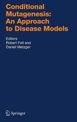 Conditional Mutagenesis: An Approach to Disease Models