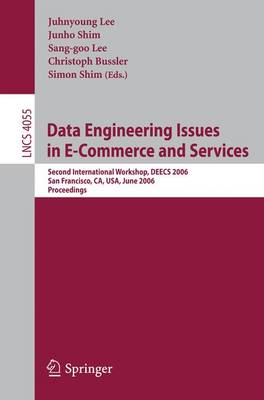 Data Engineering Issues in E-Commerce and Services: Second International Workshop, DEECS 2006, San Francisco, CA, USA, June 26, 2006