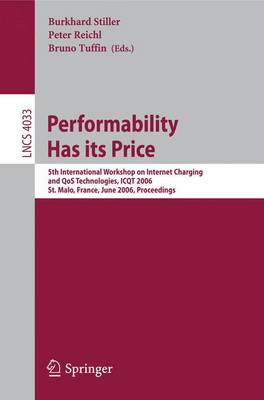Performability Has its Price: 5th International Workshop on Internet Charging and QoS Technologies, ICQT 2006, St. Malo, France, June 27, 2006, Proceedings