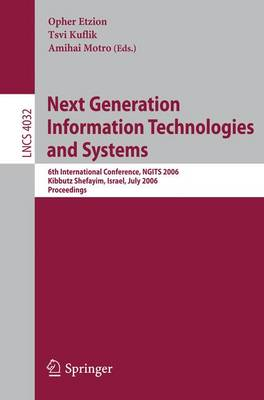 Next Generation Information Technologies and Systems: 6th International Conference, NGITS 2006, Kebbutz Sehfayim, Israel, July 4-6, 2006, Proceedings