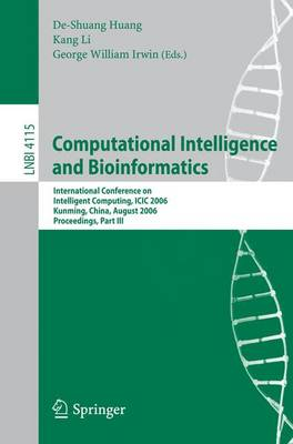 Computational Intelligence and Bioinformatics: International Conference on Intelligent Computing, ICIC 2006, Kunming, China, August 16-19, 2006, Proceedings, Part III