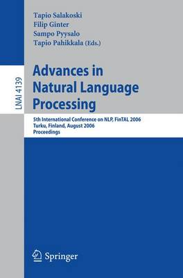 Advances in Natural Language Processing: 5th International Conference, FinTAL 2006 Turku, Finland, August 23-25, 2006 Proceedings