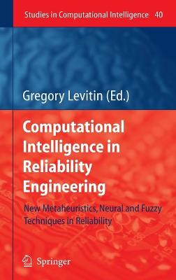 Computational Intelligence in Reliability Engineering: New Metaheuristics, Neural and Fuzzy Techniques in Reliability