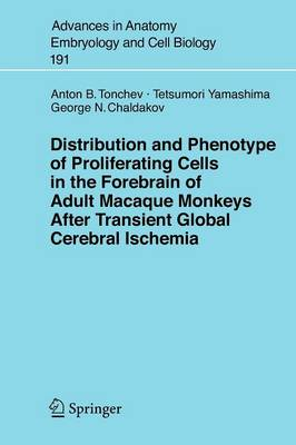 Distribution and Phenotype of Proliferating Cells in the Forebrain of Adult Macaque Monkeys after Transient Global Cerebral Ischemia