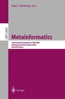 Metainformatics: International Symposium, MIS 2002, Esbjerg, Denmark, August 7-10, 2002, Revised Papers