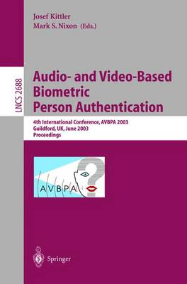 Audio-and Video-Based Biometric Person Authentication: 4th International Conference, AVBPA 2003, Guildford, UK, June 9-11, 2003, Proceedings