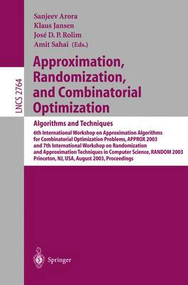 Approximation, Randomization, and Combinatorial Optimization. Algorithms and Techniques: 6th International Workshop on Approximation Algorithms for Combinatorial Optimization Problems, APPROX 2003 and 7th International Workshop on Randomization and Approx