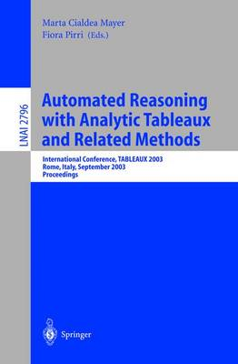 Automated Reasoning with Analytic Tableaux and Related Methods: International Conference, TABLEAUX 2003, Rome, Italy, September 9-12, 2003. Proceedings