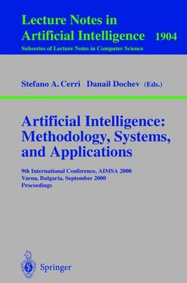 Artificial Intelligence: Methodology, Systems, and Applications: 9th International Conference, AIMSA 2000, Varna, Bulgaria, September 20-23, 2000 Proceedings