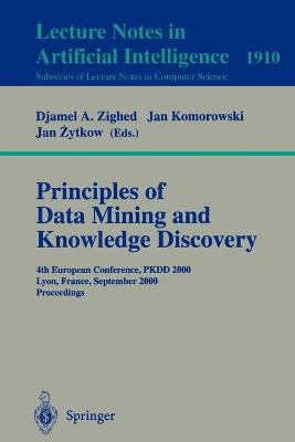 Principles of Data Mining and Knowledge Discovery: 4th European Conference, PKDD, 2000, Lyon, France, September 13-16, 2000 Proceedings