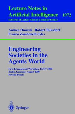 Engineering Societies in the Agents World: First International Workshop, ESAW 2000, Berlin, Germany, August 21, 2000. Revised Papers
