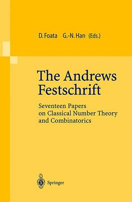 The Andrews Festschrift: Seventeen Papers on Classical Number Theory and Combinatorics