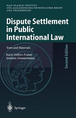 Dispute Settlement in Public International Law: Texts and Materials
