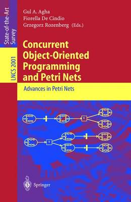 Concurrent Object-Oriented Programming and Petri Nets: Advances in Petri Nets