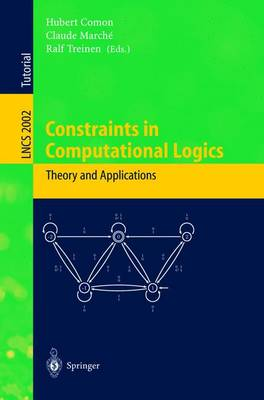 Constraints in Computational Logics: Theory and Applications: International Summer School, CCL'99 Gif-sur-Yvette, France, September 5-8, 1999 Revised Lectures