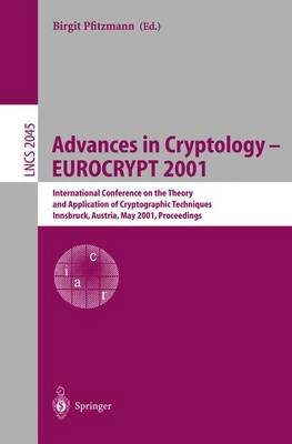 Advances in Cryptology - EUROCRYPT 2001: International Conference on the Theory and Application of Cryptographic Techniques Innsbruck, Austria, May 6-10, 2001, Proceedings