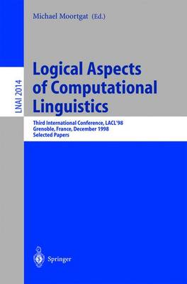 Logical Aspects of Computational Linguistics: Third International Conference, LACL'98 Grenoble, France, December 14-16, 1998 Selected Papers
