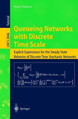 Queueing Networks with Discrete Time Scale: Explicit Expressions for the Steady State Behavior of Discrete Time Stochastic Networks