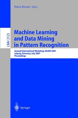 Machine Learning and Data Mining in Pattern Recognition: Second International Workshop, MLDM 2001, Leipzig, Germany, July 25-27, 2001. Proceedings