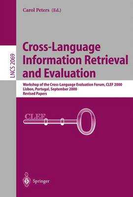 Cross-Language Information Retrieval and Evaluation: Workshop of Cross-Language Evaluation Forum, CLEF 2000, Lisbon, Portugal, September 21-22, 2000, Revised Papers