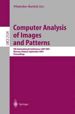 Computer Analysis of Images and Patterns: 9th International Conference, CAIP 2001 Warsaw, Poland, September 5-7, 2001 Proceedings