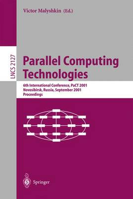 Parallel Computing Technologies: 6th International Conference, PaCT 2001, Novosibirsk, Russia, September 3-7, 2001 Proceedings