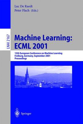 Machine Learning: ECML 2001: 12th European Conference on Machine Learning, Freiburg, Germany, September 5-7, 2001. Proceedings