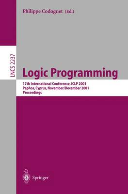 Logic Programming: 17th International Conference, ICLP 2001, Paphos, Cyprus, November 26 - December 1, 2001. Proceedings
