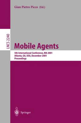 Mobile Agents: 5th International Conference, MA 2001 Atlanta, GA, USA, December 2-4, 2001 Proceedings