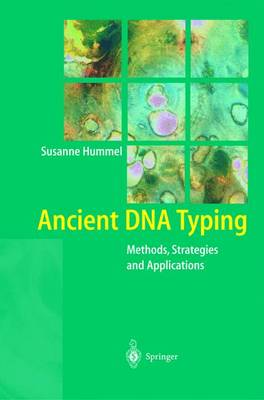 Ancient DNA Typing: Methods, Strategies and Applications
