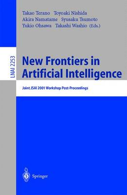 New Frontiers in Artificial Intelligence: Joint JSAI 2001 Workshop Post-Proceedings