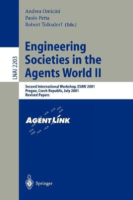 Engineering Societies in the Agents World II: Second International Workshop, ESAW 2001, Prague, Czech Republic, July 7, 2001, Revised Papers
