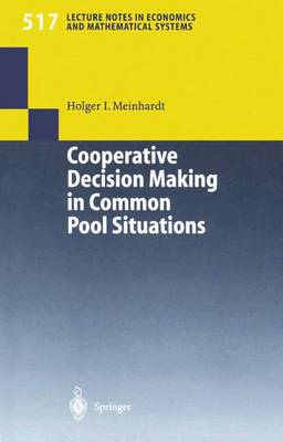 Cooperative Decision Making in Common Pool Situations