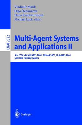 Multi-Agent-Systems and Applications II: 9th ECCAI-ACAI/EASSS 2001, AEMAS 2001, HoloMAS 2001. Selected Revised Papers