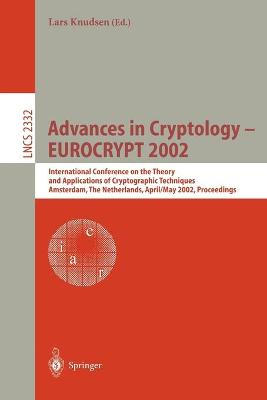 Advances in Cryptology - EUROCRYPT 2002: International Conference on the Theory and Applications of Cryptographic Techniques, Amsterdam, The Netherlands, April 28 - May 2, 2002 Proceedings