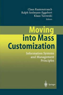 Moving into Mass Customization: Information Systems and Management Principles