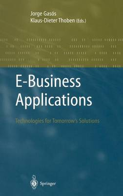 E-Business Applications: Technologies for Tommorow's Solutions