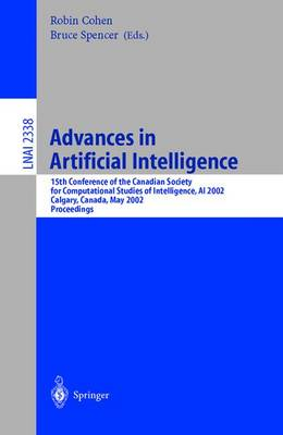 Advances in Artificial Intelligence: 15th Conference of the Canadian Society for Computational Studies of Intelligence, AI 2002 Calgary, Canada, May 27-29, 2002 Proceedings