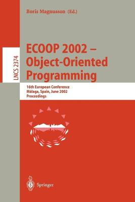 ECOOP 2002 - Object-Oriented Programming: 16th European Conference Malaga, Spain, June 10-14, 2002 Proceedings